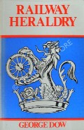 Book cover of Railway Heraldry and other insignia  by DOW, George