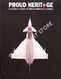 Proud Heritage: A Pictorial History of British Aerospace / Bae Systems: A Proud Heritage in Aviation by COULSON, Phil & MARCH, Peter (eds.)