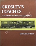 Book cover of Gresley's Coaches - Coaches built for GNR, ECJS and LNER 1905-53 by HARRIS, Michael