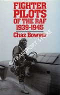 Fighter Pilots of the RAF 1939 - 1945 by BOWYER, Chaz