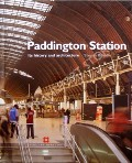 Paddington Station - Its history and architecture by BRINDLE, Steven