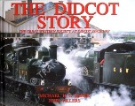 The Didcot Story - The Great Western Society at Didcot Since 1967 by BAKER, Michael H.C. & VILLERS, John