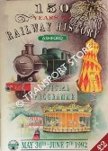 Ashford - 150 Years of Railway History - Official Programme, May 30th - June 7th 1992 by Ashford Borough Council