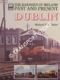 Dublin - The Railways of Ireland Past and Present by BAKER, Michael H.C.