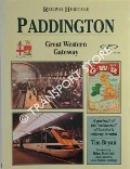 Paddington: Great Western Gateway: A portrait of the 'aristocrat' of London's railway termini by BRYAN, Tim