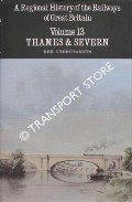 A Regional History of the Railways of Great Britain Volume 13 - Thames & Severn by CHRISTIANSEN, Rex