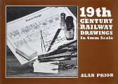 19th Century Railway Drawings in 4mm Scale  by PRIOR, Alan