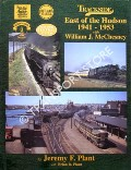 Trackside East of the Hudson 1941 - 1953 with William J. McChesney by PLANT, Jeremy F.