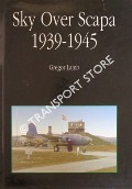 Sky Over Scapa 1939 - 1945 by LAMB, Gregor
