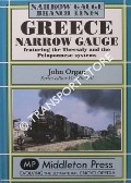 Greece Narrow Gauge featuring the Thessaly and the Peloponnese systems by ORGAN, John