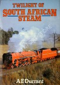 Twilight of South African Steam  by DURRANT, A.E.