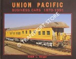 Union Pacific Business Cars 1870 - 1991, including Inspection and Instruction cars by BARGER, Ralph L.