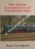The Steam Locomotives of Czechoslovakia by CATCHPOLE, Paul