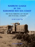 Narrow Gauge by the Sudanese Red Sea Coast by GUNSTON, Henry