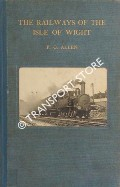 Book cover of The Railways of the Isle of Wight by ALLEN, P.C.