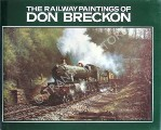 Book cover of The Railway Paintings of Don Breckon  by BRECKON, Don