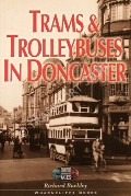 Book cover of Trams & Trolleybuses in Doncaster by BUCKLEY, Richard
