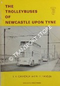 The Trolleybuses of Newcastle Upon Tyne 1935 - 1966 by CANNEAUX, T.P. & HANSON, N.H.