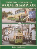 Trolleybus Memories Wolverhampton by CHALLONER, Eric