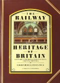 Book cover of The Railway Heritage of Britain - 150 Years of Railway Architecture and Engineering by BIDDLE, Gordon & NOCK, O.S.