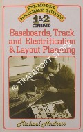 Baseboards, Track and Electrification & Layout Planning  by ANDRESS, Michael