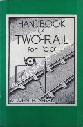 Handbook of Two-Rail for 'OO' Gauge by AHERN, John H.