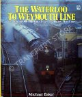 The Waterloo to Weymouth Line  by BAKER, Michael