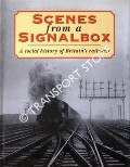 Book cover of Scenes from a Signalbox - A social history of Britain's railways by David & Charles