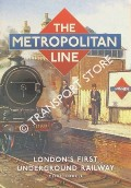 The Metropolitan Line - London's First Underground Railway by FOXELL, Clive