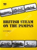 British Steam on the Pampas - The Locomotives of the Buenos Aires Great Southern Railway by PURDOM, D.S.