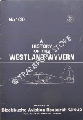 A History of the Westland Wyvern by Blackbushe Aviation Research Group