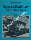 Sussex Railway Architecture by HOARE, John