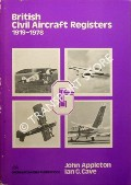 British Civil Aircraft Registers 1919 - 1978 by APPLETON, John & CAVE, Ian G.