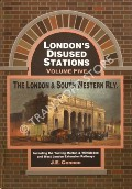 London's Disused Stations - The London & South Western Railway by CONNOR, J.E.