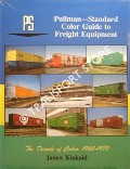 Pullman - Standard Color Guide to Freight Equipment by KINKAID, James