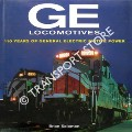 GE Locomotives - 110 Years of General Electric Motive Power by SOLOMON, Brian