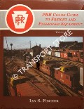 PRR Color Guide to Freight and Passenger Equipment by FISCHER, Ian S.