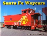 Santa Fe Waycars by PRIEST, Stephen M.