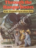 Through the Hangar Doors - RAF Ground Crew since 1945 by ADKIN, F.J.