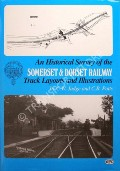 An Historical Survey of the Somerset & Dorset Railway  by JUDGE, C.W. & POTTS, C.R.