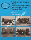 Private Owner Wagons from The Gloucester Railway Carriage and Wagon Company Ltd  by MONTAGUE, Keith