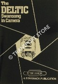 Book cover of The Deltic Swansong in Camera by BLENKHARN, Richard