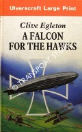 A Falcon for the Hawks by EGLETON, Clive