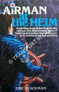 Airman at the Helm by BLACKMAN, Eric
