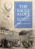 The Eagle Aloft by CROUCH, Tom D.