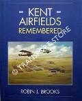 Kent Airfields Remembered by BROOKS, Robin J.