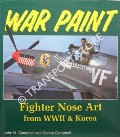 War Paint - Fighter Nose Art from WWII & Korea by CAMPBELL, John M. & CAMPBELL, Donna