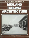 A Pictorial Record of Midland Railway Architecture by ANDERSON, V.R. & FOX, G.K.