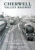 Cherwell Valley Railway - The Social History of an Oxfordshire Railway by ALLEN, Peter
