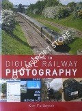 A Guide to Digital Railway Photography by FULLBROOK, Kim